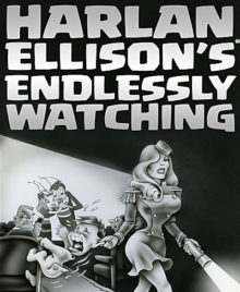 Harlan Ellison's Endlessly Watching