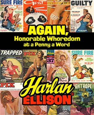 Harlan Ellison - Again, Honorable Whoredom at a Penny a Word