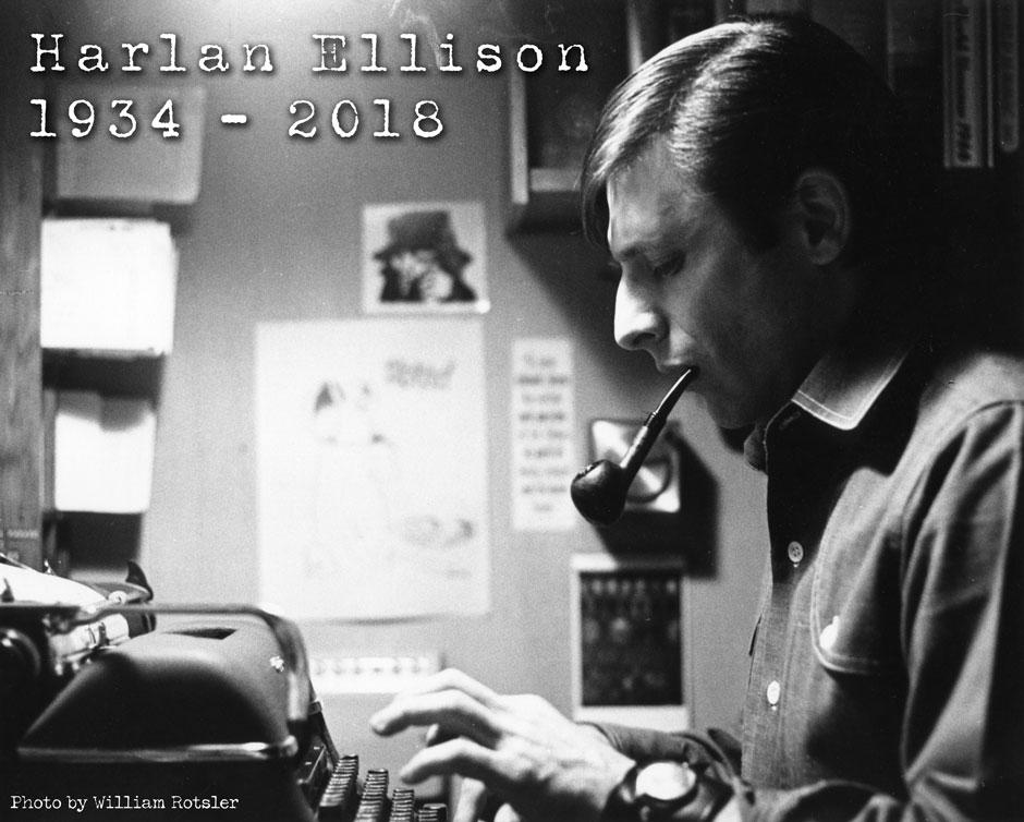 Harlan Ellison, 1934 - 2018