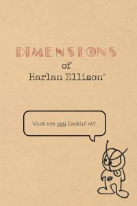 DIMENSIONS OF HARLAN ELLISON®